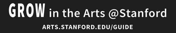 GROW in the Arts @Stanford