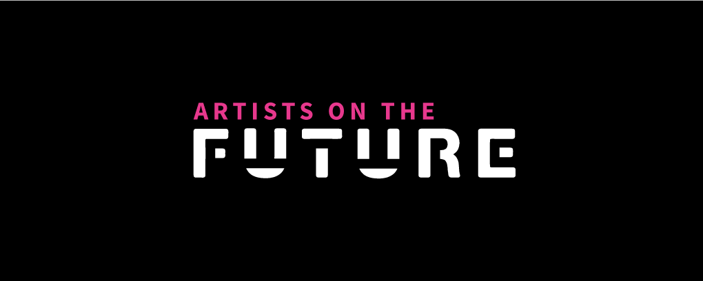 Artists on the Future